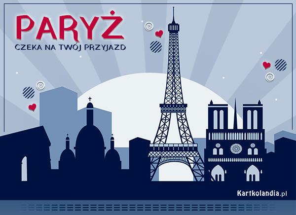 Paryż czeka na twój przyjazd