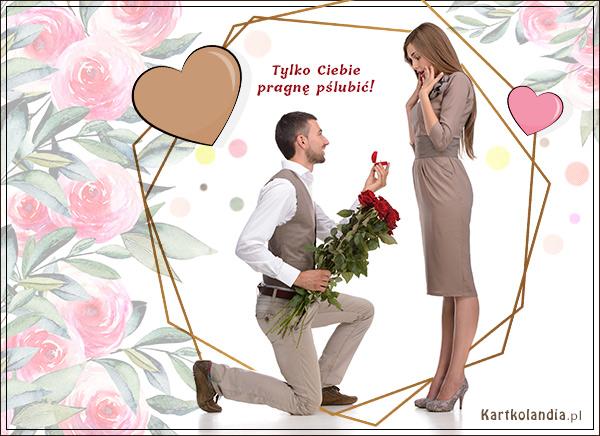 Tylko Ciebie pragnę poślubić!