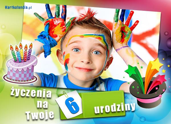 ¯yczenia na szóste urodziny