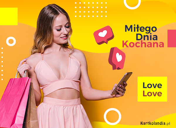 eKartki elektroniczne z tagiem: Pozdrowienia Miłego Dnia Kochana!,