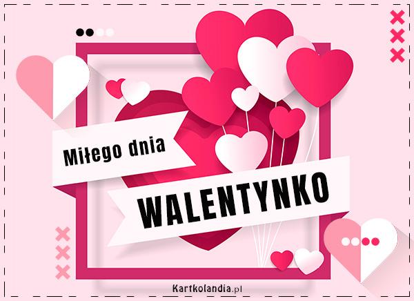 eKartki elektroniczne z tagiem: Pozdrowienia Miłego Dnia Walentynko!,