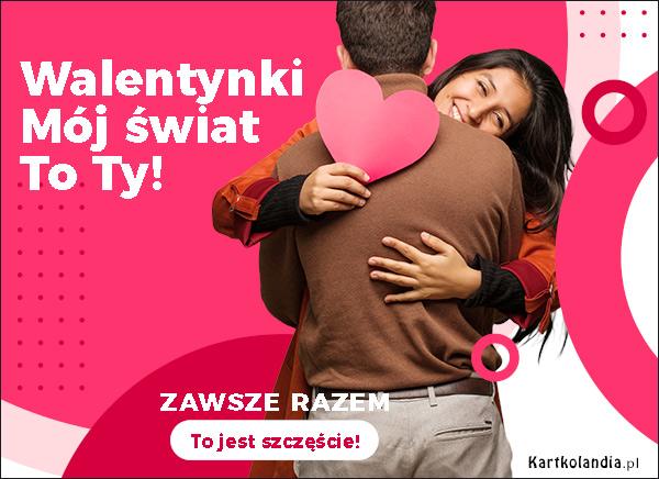 eKartki Miłość - Walentynki Mój świat to Ty!,