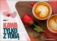 eKartki elektroniczne z tagiem: Róża Kawa tylko z Tobą!,