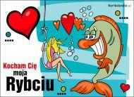 eKartki elektroniczne z tagiem: Walentynki Kocham Cię moja Rybciu!,