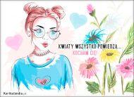 eKartki Miłość - Walentynki Kwiaty wszystko powiedzą...,