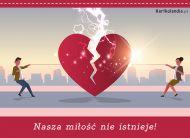 eKartki Miłość - Walentynki Nasza miłość nie istnieje!,
