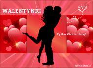 eKartki Miłość - Walentynki Tylko Ciebie chcę...,