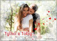 eKartki Miłość - Walentynki Tylko z Tobą!,
