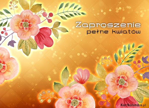 eKartki elektroniczne z tagiem: Zaproszenia ogólne Zaproszenie pełne kwiatów,