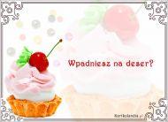 eKartki elektroniczne z tagiem: e-Kartki zaproszenia na deser Wpadniesz na deser?,