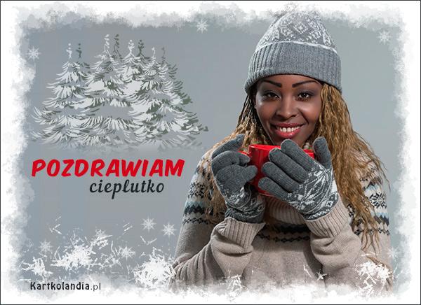 eKartki elektroniczne z tagiem: e-Kartka pozdrowienia Pozdrawiam cieplutko!,