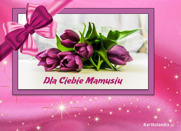 Dla Ciebie Mamusiu