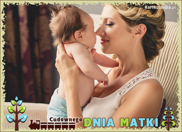 Cudownego Dnia Matki