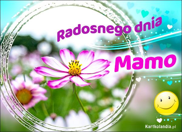 eKartki elektroniczne z tagiem: Pozdrowienia Radosnego dnia Mamo!,
