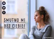 eKartki Wyra¼ uczucia Smutno mi bez Ciebie!,