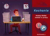 eKartki Wyraź uczucia Ciągle w pracy!,
