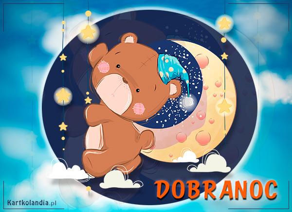 eKartki Wyraź uczucia -> Dobranoc Dobranoc Misiaczku!,