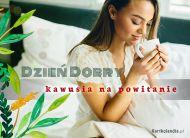 eKartki Wyraź uczucia -> Dzień Dobry Kawusia na powitanie!,