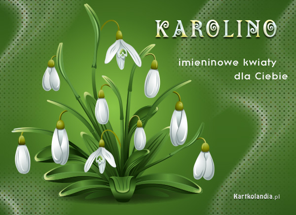 Dla Ciebie Karolino