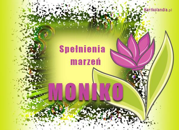W dniu imienin Moniki
