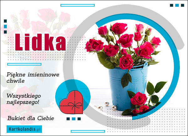 eKartki elektroniczne z tagiem: Lidka Bukiet życzeń dla Lidki,