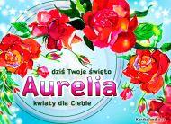 eKartki Imienne Damskie Aurelia - Dziś Twoje święto!,