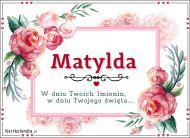 eKartki Imienne Damskie Matylda - W dniu Twoich Imienin...,