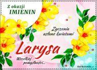 eKartki elektroniczne z tagiem: Kartka na imieniny Życzenia usłane kwiatami dla Larysy,