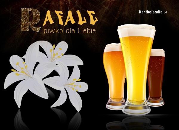Piwko dla Rafa³a