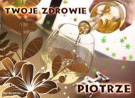 eKartki Imienne męskie Toast za zdrowie Piotra,