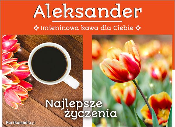 eKartki elektroniczne z tagiem: Życzenia na imieniny Imieninowa kawa dla Aleksandra,