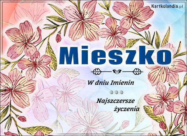 eKartki elektroniczne z tagiem: Kwiaty Mieszko - W dniu Imienin...,