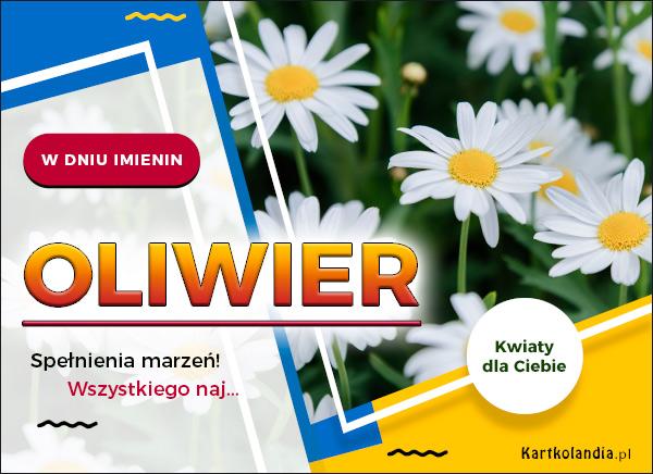 eKartki elektroniczne z tagiem: Kwiaty Oliwier - Spełnienia marzeń!,