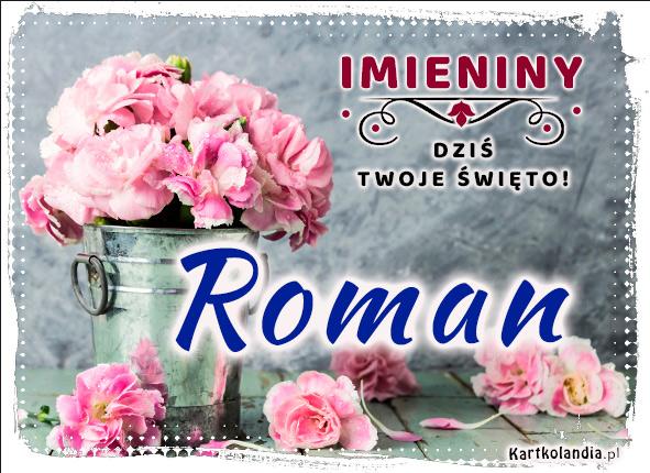 eKartki elektroniczne z tagiem: Kwiaty Roman - Dziś Twoje święto!,