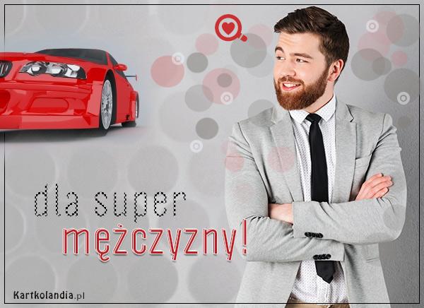 eKartki Dzień Chłopaka Dla super mężczyzny!,