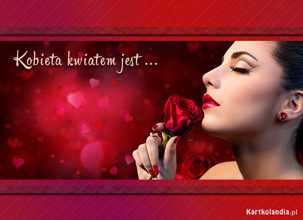 Kobieta kwiatem jest