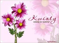eKartki elektroniczne z tagiem: Darmowa e-kartka tęsknota Kwiaty mówią że tęsknię,