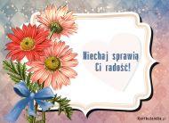 eKartki Kwiaty Niechaj sprawi± Ci rado¶æ,