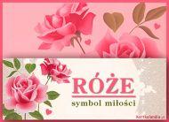 eKartki elektroniczne z tagiem: Darmowe e-kartki kwiaty Róże symbol miłości,